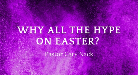 Why All The Hype On Easter?